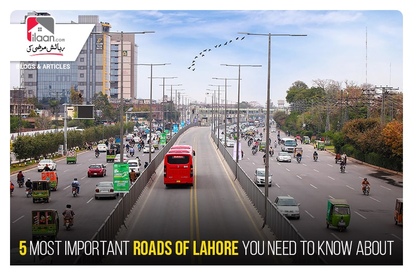 5 Most Important Roads of Lahore You Need to Know About