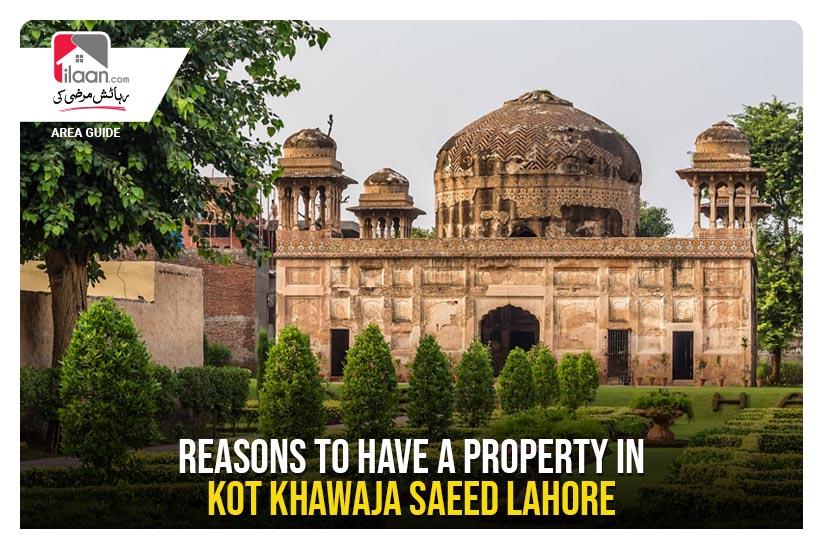 Reasons to have a Property in Kot Khawaja Saeed Lahore