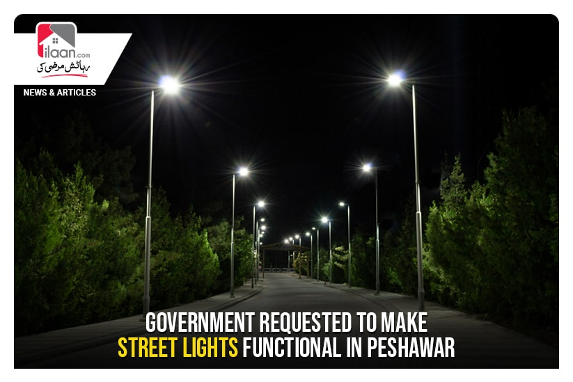 Government requested to make street lights functional in Peshawar