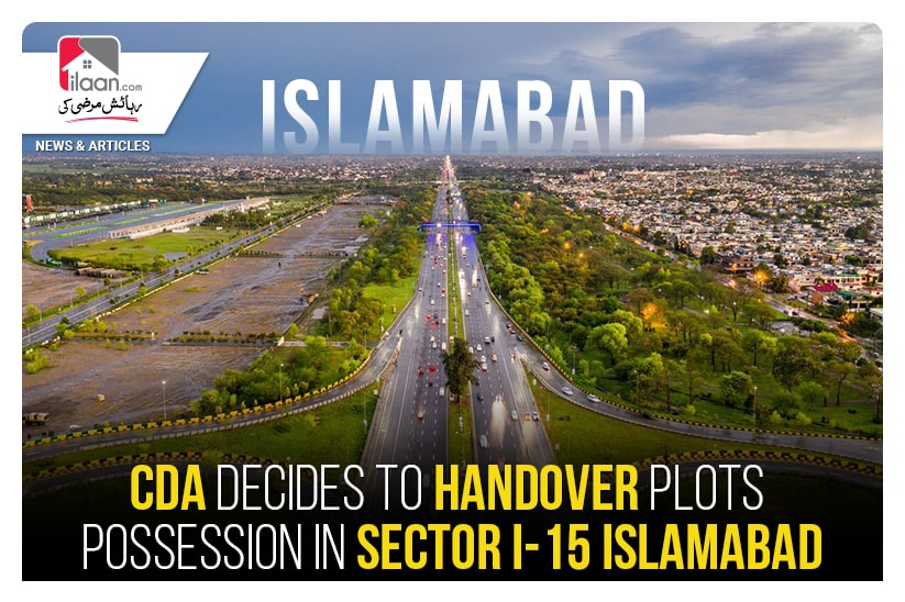 CDA decides to handover plots possession in Sector I-15 Islamabad