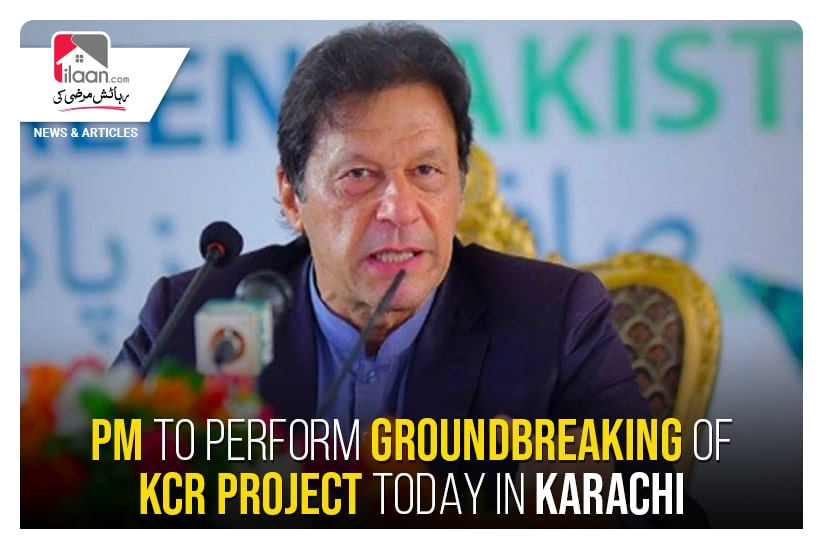 PM to perform groundbreaking of KCR project today in Karachi