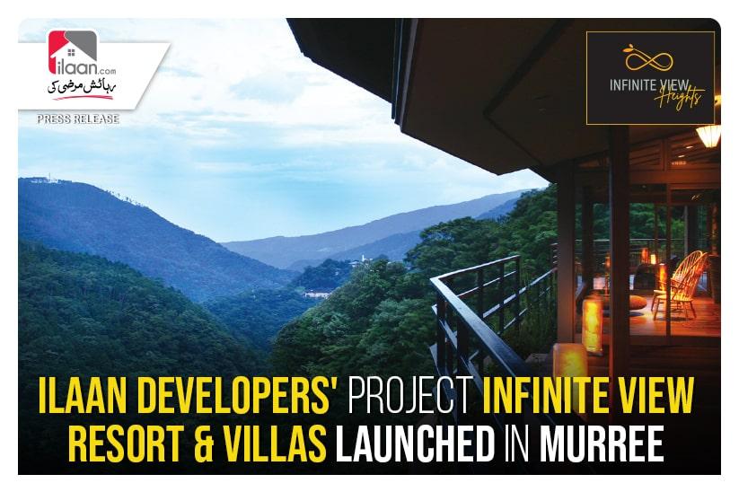 ilaan Developers' Project Infinite View Resort & Villas Launched in Murree