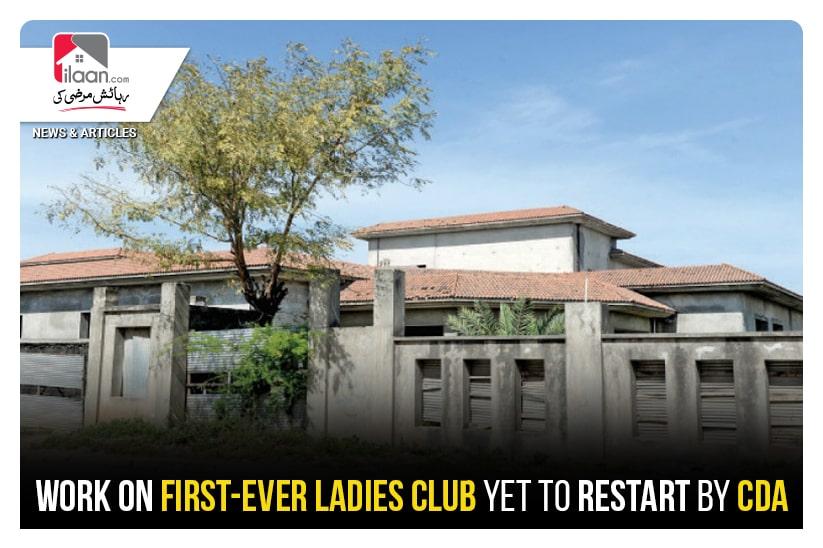 Work on first-ever Ladies Club yet to restart by CDA
