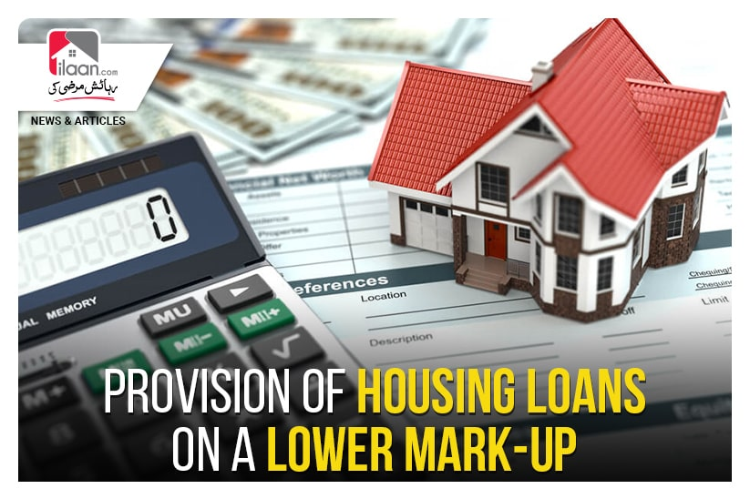 Provision of housing loans on a lower mark-up