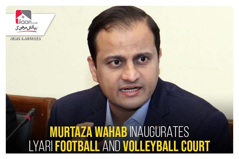 Murtaza Wahab inaugurates Lyari Football and Volleyball court