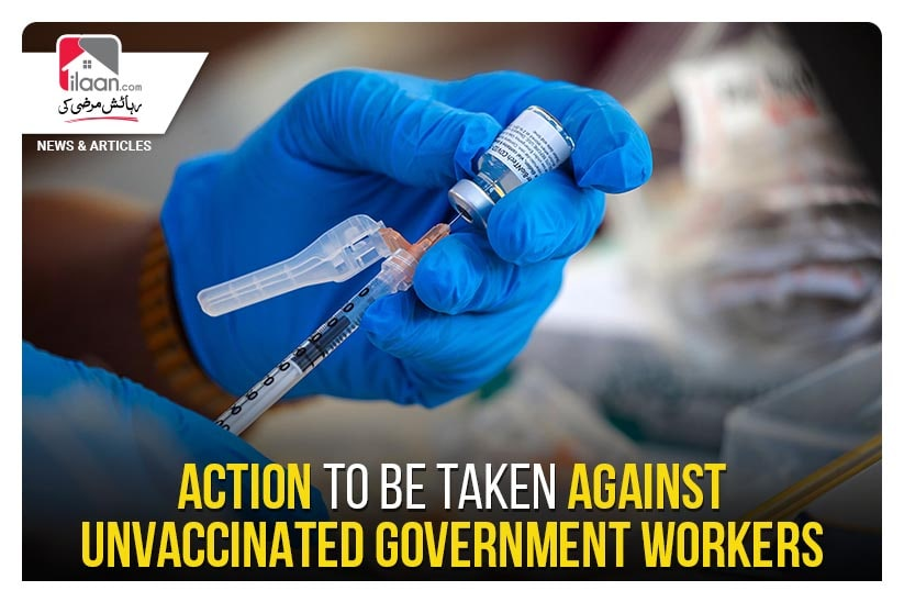 Action to be taken against unvaccinated government workers