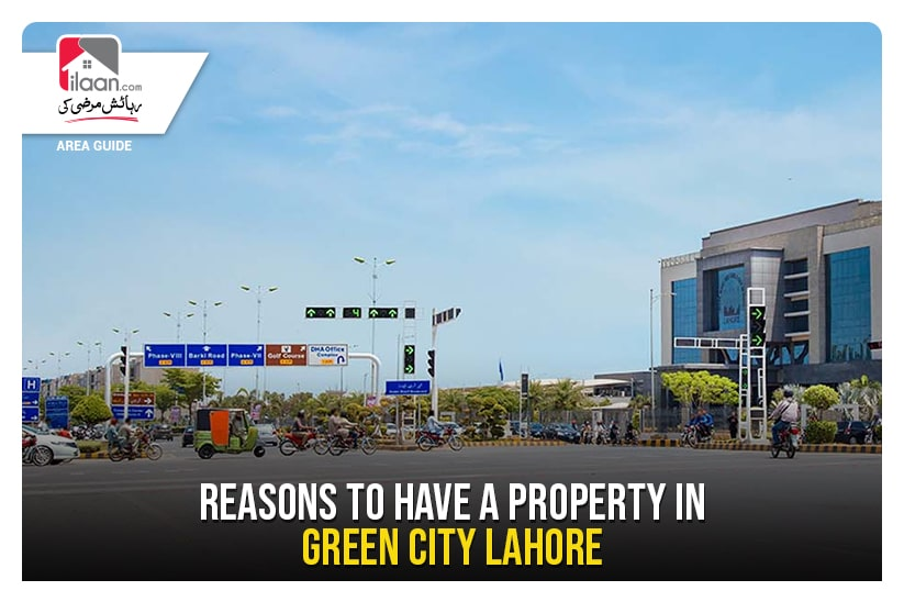 Reasons to have a Property in Green City Lahore