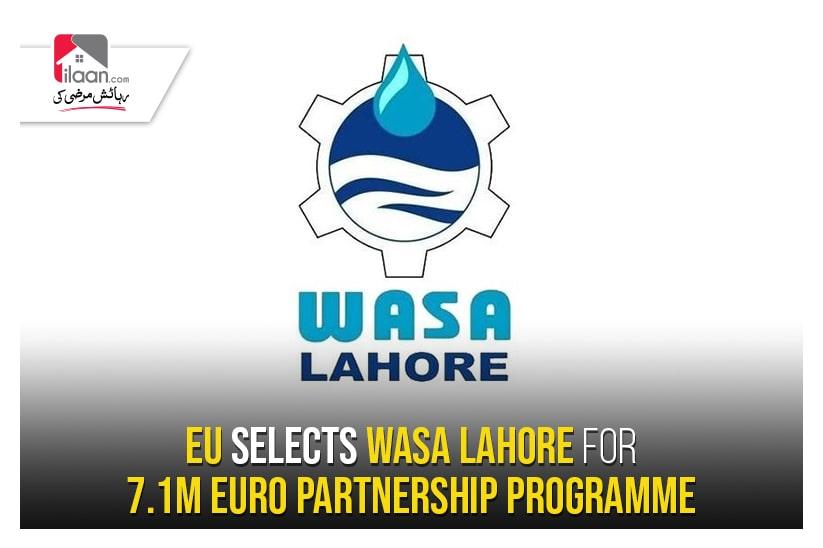 EU selects WASA Lahore for 7.1m Euro partnership programme