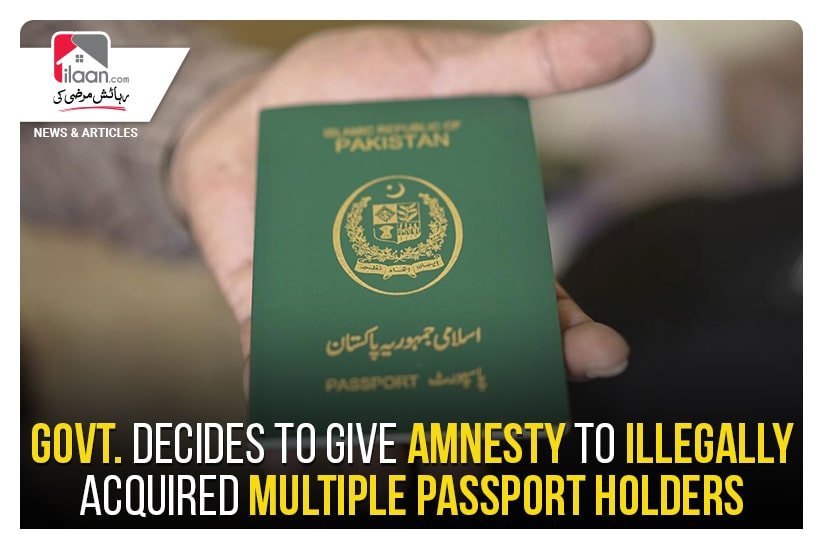 Govt. decides to give amnesty to illegally acquired multiple passport holders