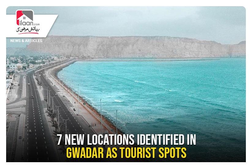 7 New locations identified in Gwadar as tourist spots