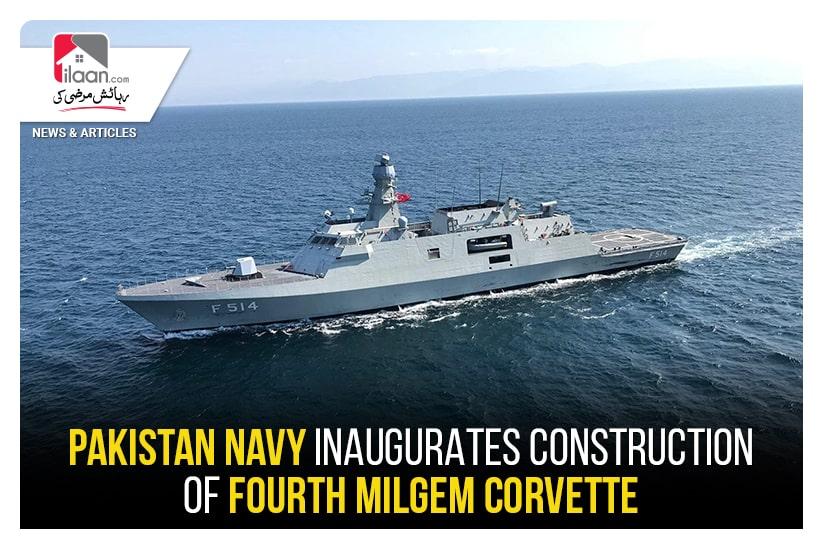 Pakistan Navy inaugurates construction of fourth MILGEM Corvette