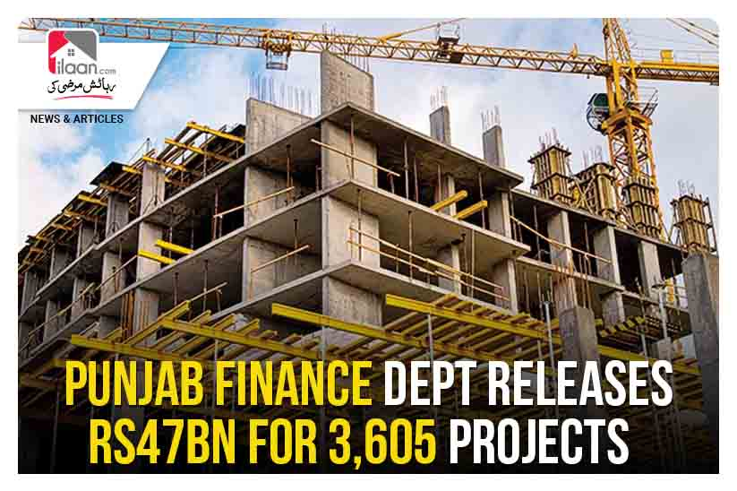 Punjab finance dept releases Rs47bn for 3,605 projects