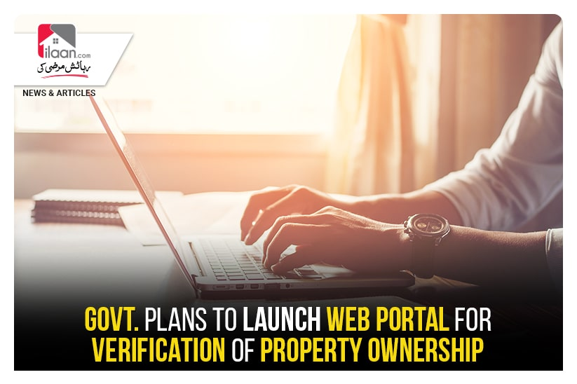 Govt. plans to launch Web Portal for verification of property ownership