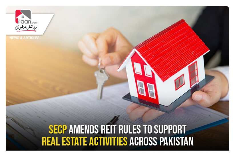 SECP amends REIT rules to support real estate activities across Pakistan