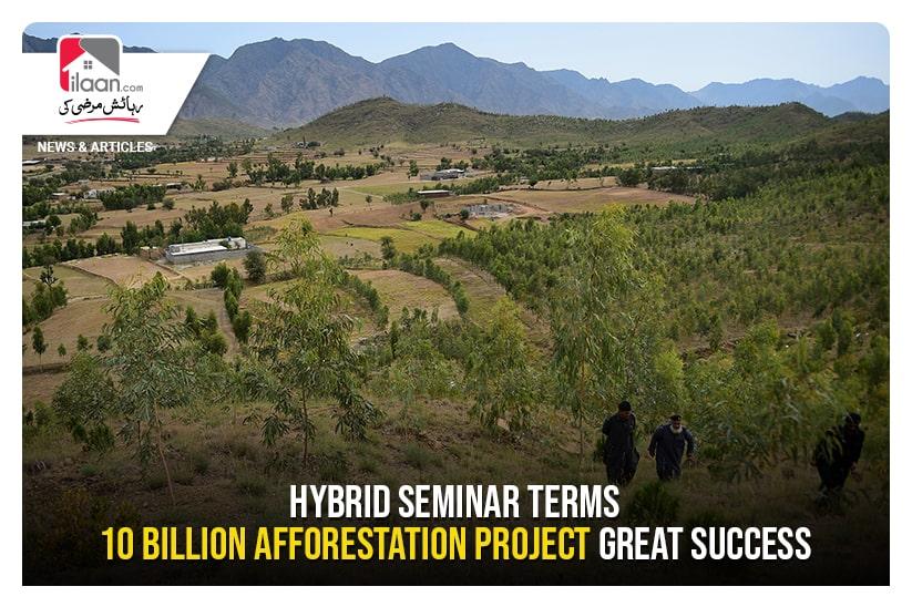 Hybrid Seminar Terms 10 Billion Afforestation Project Great Success