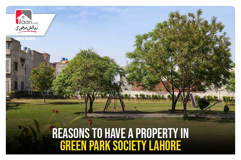 Reasons to Have a Property in Green Park Society Lahore
