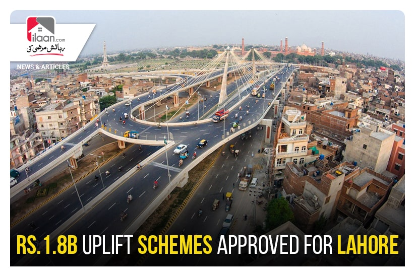 Rs.1.8b uplift schemes approved for Lahore