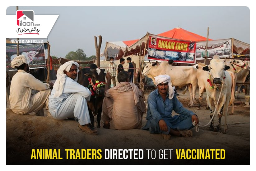 Animal traders directed to get vaccinated