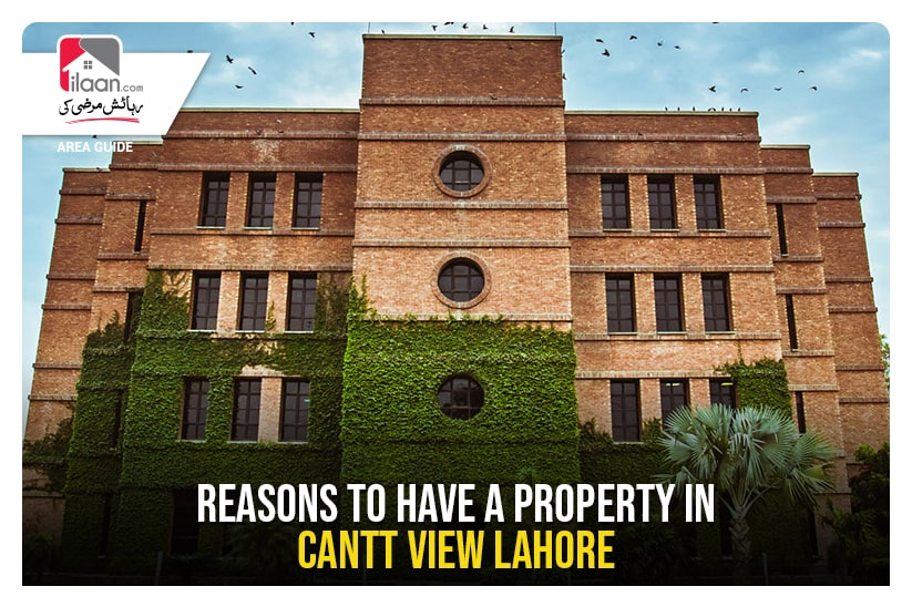 Reasons to have a property in Cantt View Housing Scheme Lahore