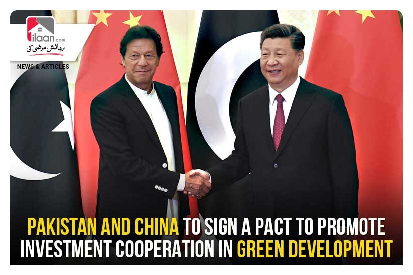 Pakistan and China to sign a pact to promote investment cooperation in green development