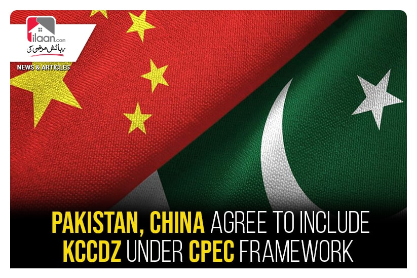 Pakistan, China agree to include KCCDZ under CPEC framework