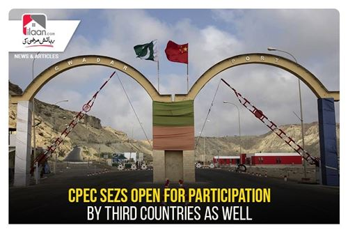 CPEC SEZs open for participation by third countries as well