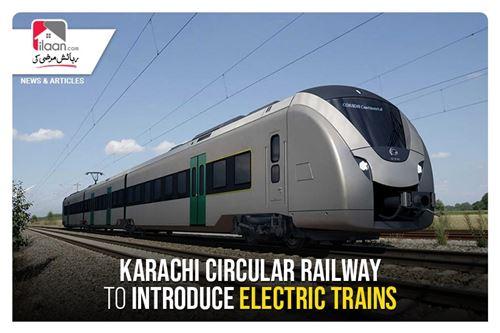 Karachi circular railway to introduce electric trains