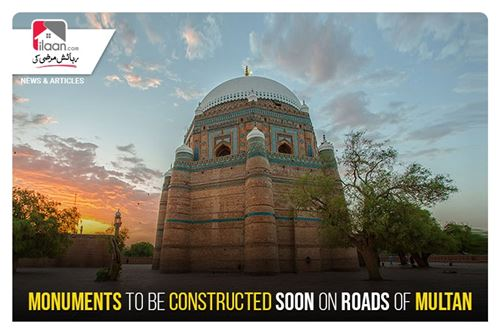 Monuments to be constructed soon on roads of Multan
