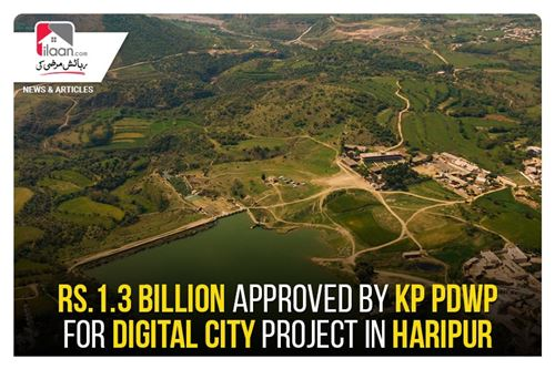 Rs.1.3 Billion approved by KP PDWP for Digital City Project in Haripur