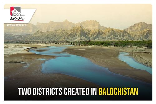 Two districts created in Balochistan