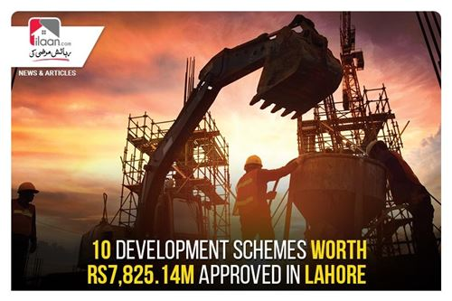 10 development schemes worth Rs7,825.14m approved in Lahore