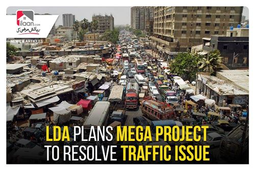 LDA plans mega project to resolve traffic issue
