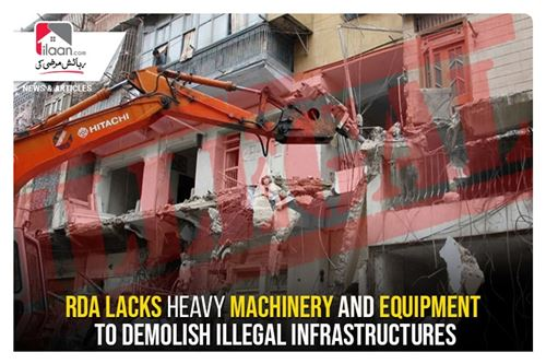 RDA lacks heavy machinery and equipment to demolish illegal infrastructures