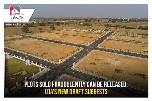 Plots sold fraudulently can be released, LDA's new draft suggests
