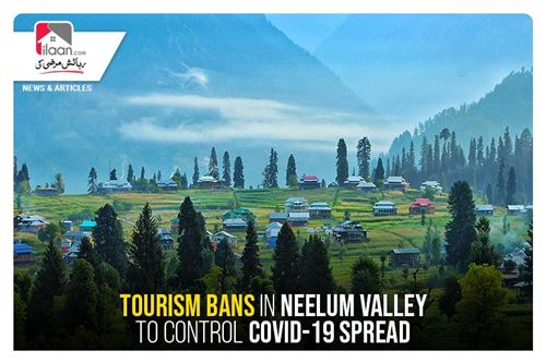 Tourism bans in Neelum Valley to control Covid-19 spread