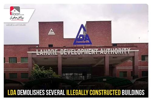 LDA demolishes several illegally constructed buildings