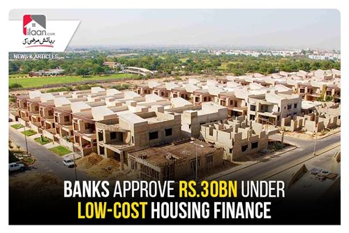 Banks approve Rs.30bn under low-cost housing finance