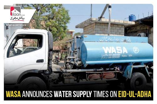 WASA announces water supply times on Eid-ul-Adha