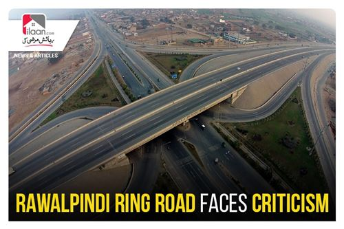 Rawalpindi Ring Road faces criticism