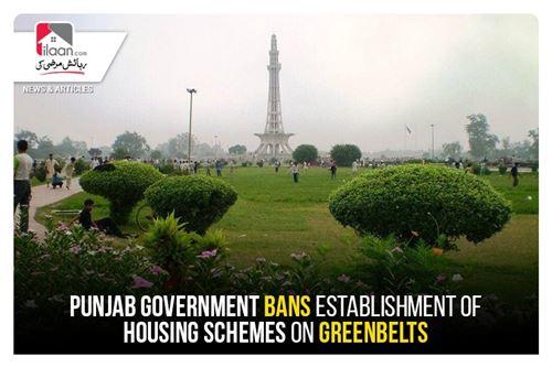 Punjab Government bans establishment of housing schemes on greenbelts