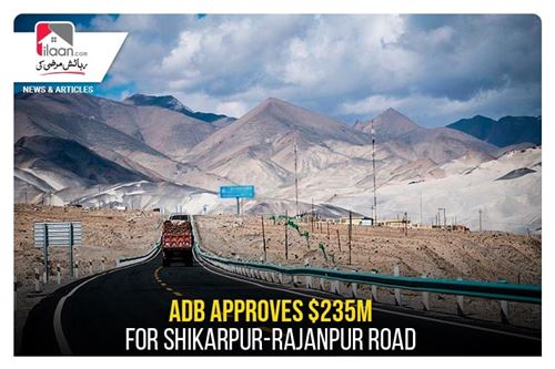 ADB approves $235m for Shikarpur-Rajanpur road
