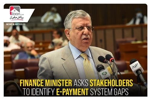 Finance Minister asks stakeholders to identify e-payment system gaps