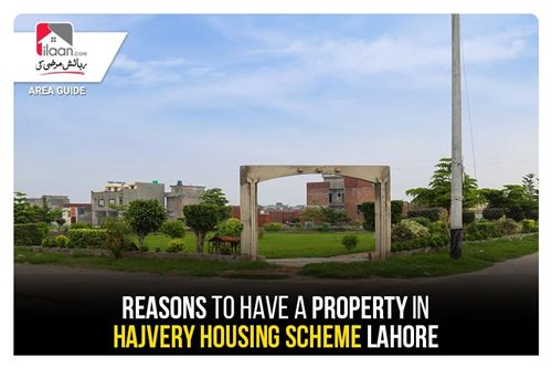 Reasons to have a Property in Hajvery Housing Scheme Lahore