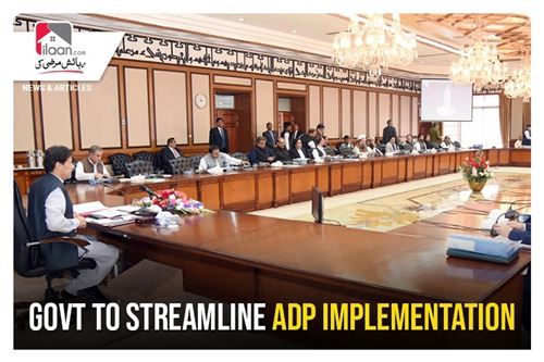 Govt to streamline ADP implementation