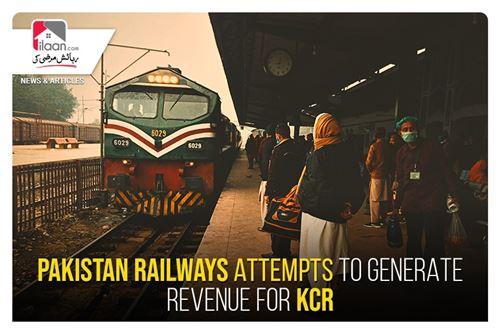 Pakistan Railways attempts to generate revenue for KCR