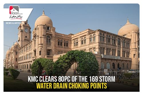 KMC clears 80pc of the 169 storm water drain choking points