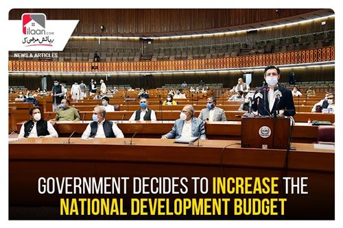 Government decides to increase the National Development Budget