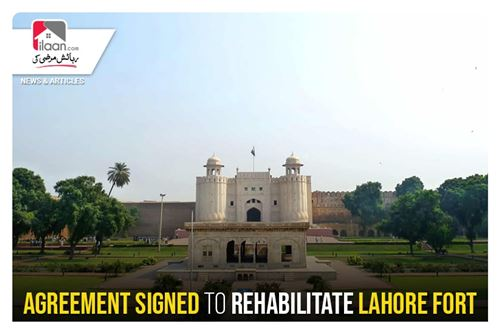 Agreement signed to rehabilitate Lahore Fort