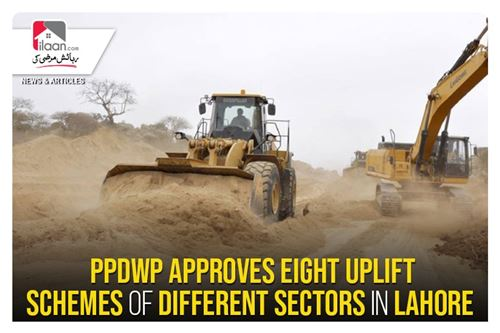 PPDWP approves eight uplift schemes of different sectors in Lahore