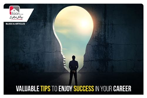 Valuable Tips to Enjoy Success in Your Career
